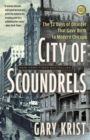 City of Scoundrels : The 12 Days of Disaster That Gave Birth to Modern Chicago - eBook