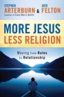 More Jesus, Less Religion : Moving from Rules to Relationship - eBook