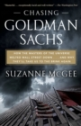 Chasing Goldman Sachs : How the Masters of the Universe Melted Wall Street Down...And Why They'll Take Us to the Brink Again - eBook