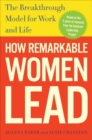 How Remarkable Women Lead : The Breakthrough Model for Work and Life - eBook