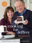 Cooking For Jeffrey : A Barefoot Contessa Cookbook - Book