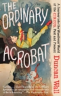 The Ordinary Acrobat - Book