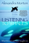 Listening to Whales : What the Orcas Have Taught Us - eBook