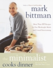 The Minimalist Cooks Dinner : More Than 100 Recipes for Fast Weeknight Meals and Casual Entertaining : A Cookbook - eBook