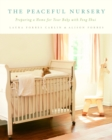 The Peaceful Nursery : Preparing A Home For Your Baby With Feng Shui - eBook