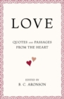 LOVE : Quotes and Passages from the Heart - eBook