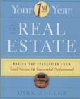 Your First Year in Real Estate : Making the Transition from Total Novice to Successful Professional - eBook