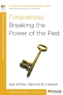 Forgiveness: Breaking the Power of the Past - eBook