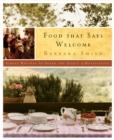 Food That Says Welcome : Simple Recipes to Spark the Spirit of Hospitality: A Cookbook - eBook