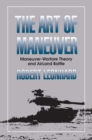 The Art of Maneuver : Maneuver Warfare Theory and Airland Battle - eBook