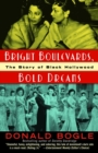 Bright Boulevards, Bold Dreams : The Story of Black Hollywood - eBook