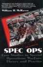 Spec Ops : Case Studies in Special Operations Warfare: Theory and Practice - eBook