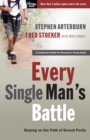 Every Single Man's Battle : Staying on the Path of Sexual Purity - eBook