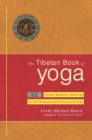 The Tibetan Book of Yoga : Ancient Buddhist Teachings on the Philosophy and Practice of Yoga - eBook