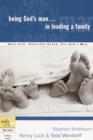Being God's Man in Leading a Family : Real Life. Powerful Truth. For God's Men - eBook