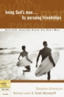 Being God's Man by Pursuing Friendships : Real Life. Powerful Truth. For God's Men - eBook