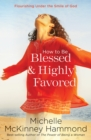 How to Be Blessed and Highly Favored - eBook