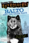 Balto and the Great Race (Totally True Adventures) : How a Sled Dog Saved the Children of Nome - eBook