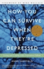 How You Can Survive When They're Depressed : Living and Coping with Depression Fallout - eBook