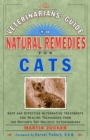 The Veterinarians' Guide to Natural Remedies for Cats : Safe and Effective Alternative Treatments and Healing Techniques from the Nations Top Holistic Veterinarians - eBook