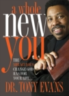 A Whole New You : The Miraculous Change God Has for Your Life - eBook