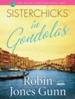 Sisterchicks in Gondolas! - eBook