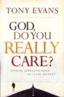 God, Do You Really Care? : Finding Strength When He Seems Distant - eBook