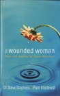 The Wounded Woman : Hope and Healing for Those Who Hurt - eBook