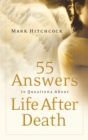 55 Answers to Questions about Life After Death - eBook