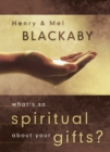 What's So Spiritual about Your Gifts? - eBook