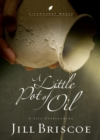 A Little Pot of Oil : A Life Overflowing - eBook