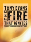 The Fire That Ignites : Living in the Power of the Holy Spirit - eBook