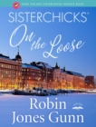 Sisterchicks on the Loose - eBook