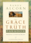 The Grace and Truth Paradox : Responding with Christlike Balance - eBook