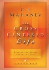 The Cross-Centered Life : Keeping the Gospel the Main Thing - eBook