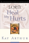 Lord, Heal My Hurts : A Devotional Study on God's Care and Deliverance - eBook