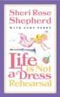 Life is Not a Dress Rehearsal - eBook