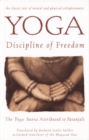 Yoga: Discipline of Freedom : The Yoga Sutra Attributed to Patanjali - eBook