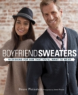 Boyfriend Sweaters : 19 Designs for Him That You'll Want to Wear - eBook