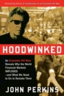 Hoodwinked : An Economic Hit Man Reveals Why the Global Economy IMPLODED -- and How to Fix It - eBook