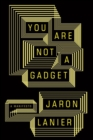 You Are Not a Gadget - eBook