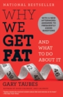 Why We Get Fat : And What to Do About It - eBook