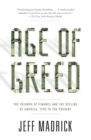 Age of Greed : The Triumph of Finance and the Decline of America, 1970 to the Present - eBook