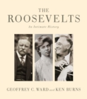 The Roosevelts: An Intimate History - Book