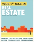 Your First Year in Real Estate, 2nd Ed. : Making the Transition from Total Novice to Successful Professional - eBook