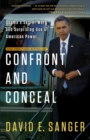 Confront and Conceal : Obama's Secret Wars and Surprising Use of American Power - eBook