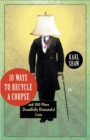 10 Ways to Recycle a Corpse : and 100 More Dreadfully Distasteful Lists - eBook