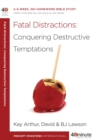 Fatal Distractions : A 6-Week, No-Homework Bible Study - eBook