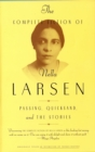 The Complete Fiction of Nella Larsen : Passing, Quicksand, and The Stories - eBook