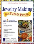 Jewelry Making for Fun & Profit : Make Money Doing What You Love! - eBook